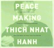 Peacemaking: How to Be It, How to Do It