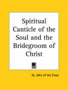 Spiritual Canticle of the Soul and the Bridegroom of Christ