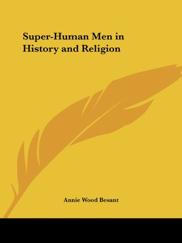 Super-Human Men in History and Religion - Annie Wood Besant