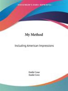My Method: Including American Impressions - Coue, Emile; Cove, Emile
