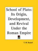 School of Plato: Its Origin, Development, and Revival Under the Roman Empire