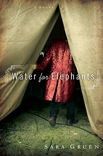 Water for Elephants: A Novel - Gruen, Sara