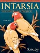 Intarsia: Woodworking Projects [With Patterns]