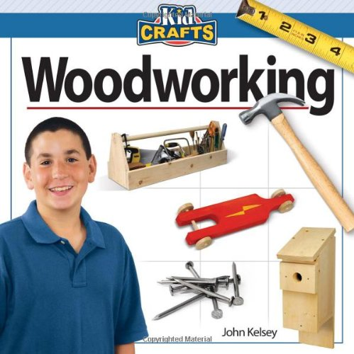 Woodworking (Kidcrafts) - John Kelsey