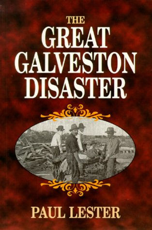Great Galveston Disaster, The - Paul Lester