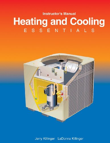 Heating and Cooling Essentials, Instructor's Manual - Jerry Killinger; LA Donna Killinger