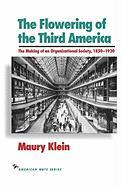 The Flowering of the Third America: The Making of an Organizational Society 1850-1920
