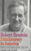Dumbocracy in America: Studies in the Theatre of Guilt, 1987-1994
