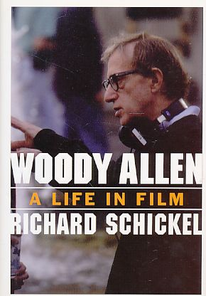 Woody Allen. A life in film. Richard Schickel. - Allen, Woody
