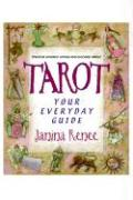 Tarot: Your Everyday Guide: Practical Problem Solving and Everyday Advice