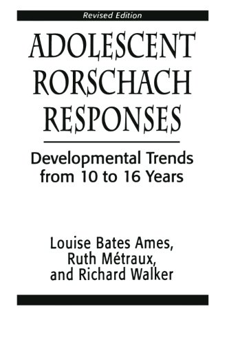 Adolescent Rorschach Responses: Developmental Trends from Ten to Sixteen Years (The Master Work) - Louise Bates Ames; Ruth W. Metraux; Richarc N. Walker