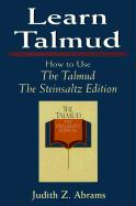 Learn Talmud: How to Use the Talmud - The Steinsaltz Edition: How to Use the Talmud - The Steinsaltz Edition
