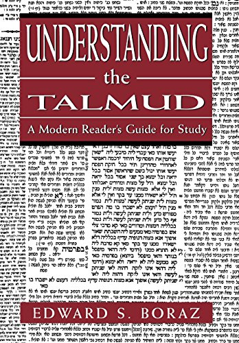 Understanding the Talmud: A Modern Reader's Guide for Study - Edward S. Boraz