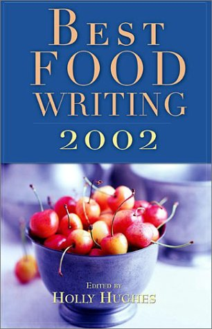 Best Food Writing 2002 - Holly Hughes