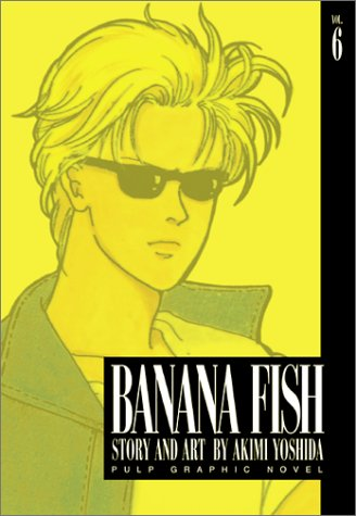 Banana Fish, Vol. 6 - Akimi Yoshida