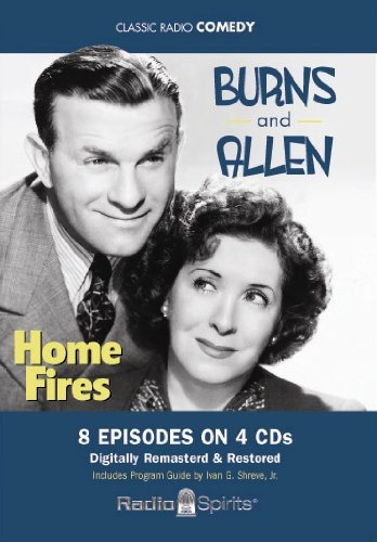 Burns and Allen: Home Fires (Old Time Radio) - Original Radio Broadcasts