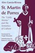 "St. Martin de Porres: The ""Little Stories"" and the Semiotics of Culture"