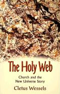 The Holy Web: Church and the New Universe Story