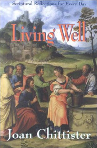 Living Well: Scriptural Reflections for Every Day - Joan Chittister