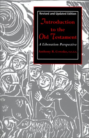 Introduction to the Old Testament: A Liberation Perspective - Anthony R. Ceresko