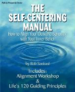 The Self-Centering Manual: How to Align Your Outward Behavior with Your Inner Belief