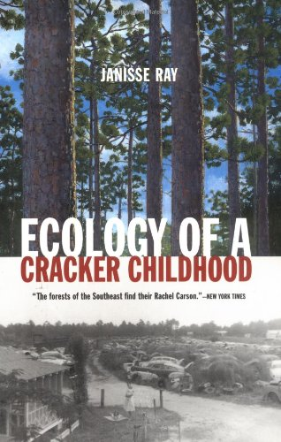 ecology of a Cracker Childhood (The World As Home) - Janisse Ray