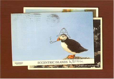 Eccentric Islands: Travels Real and Imaginary - Bill Holm
