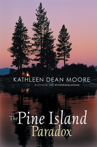 The Pine Island Paradox (The World As Home) - Kathleen Dean Moore