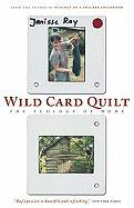Wild Card Quilt: The Ecology of Home