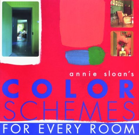 Annie Sloan's Color Schemes: For Every Room - Annie Sloan