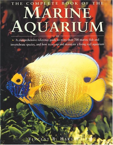 The Complete Book of the Marine Aquarium - Vincent Hargreaves