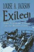 Exiled!: From Tragedy to Triumph on the Missouri Frontier