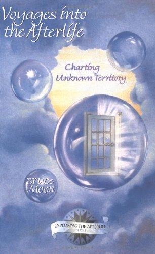 Voyages Into the Afterlife: Charting Unknown Territory (Exploring the Afterlife) - Moen, Bruce