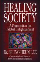 Healing Society: A Prescription for Global Enlightenment