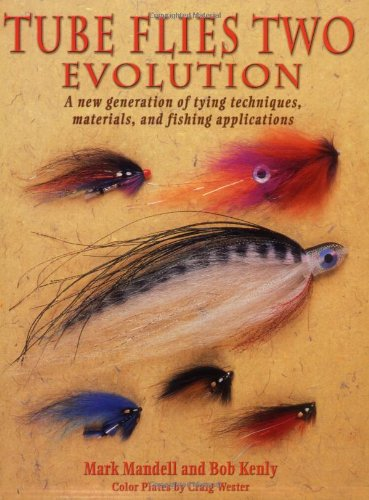 Tube Flies Two: Evolution - Mark Mandell; Bob Kenly