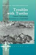 Troubles with Turtles: Cultural Understandings of the Environment on a Greek Island