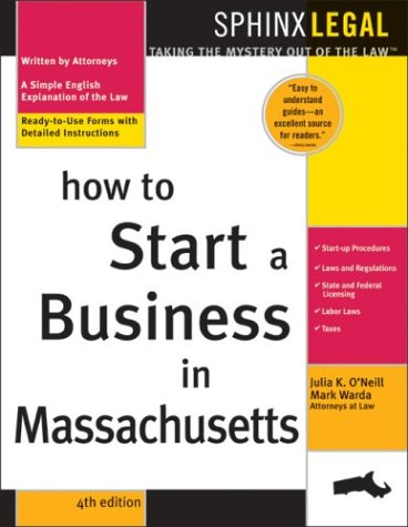 How to Start a Business in Massachusetts, 4E (Legal Survival Guides) - Warda; O'Neill