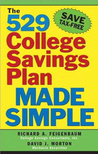 The 529 College Savings Plan Made Simple - Richard Feigenbaum; David Morton