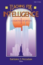 Teaching for Intelligence: A Collection of Articles - Barbara Z. Presseisen