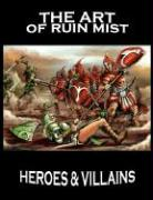 The Art of Ruin Mist: Heroes and Villains