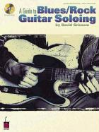 Guide to Blues/Rock Guitar Soloing
