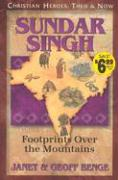 Ch - Sundar Singh: Footprints Over the Mountains: Christian Heroes: Then & Now