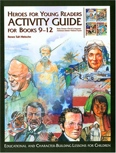 Hereos for Young Readers: Activity Guide for Books 9-12 (Heroes for Young Readers - Activity Guide) - Renee Meloche