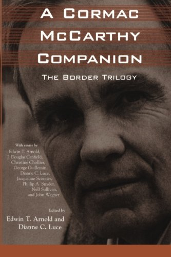 A Cormac McCarthy Companion: The Border Trilogy - Edwin T. Arnold; Dianne C. Luce