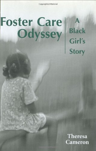 Foster Care Odyssey: A Black Girl's Story (Willie Morris Books in Memoir and Biography) - Theresa Cameron