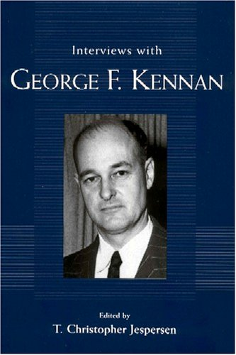 Interviews with George F. Kennan (Conversations With Public Intellectuals Series) - T. Christopher Jespersen