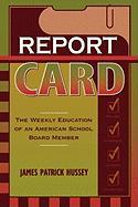 Report Card: The Weekly Education of an American School Board Member