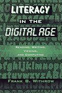 Literacy in the Digital Age: Reading, Writing, Viewing, and Computing