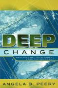 Deep Change: Professional Development from the Inside Out: Professional Development from the Inside Out