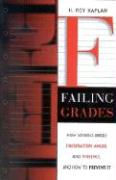 Failing Grades: How Schools Breed Frustration, Anger, and Violence, and How to Prevent It